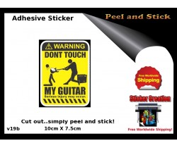 Dont touch My Guitar Adhesive Sticker v19b