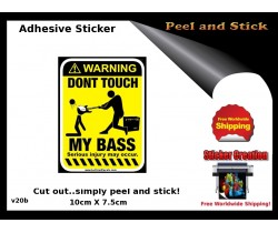 Dont touch My Bass Guitar Adhesive Sticker v20b
